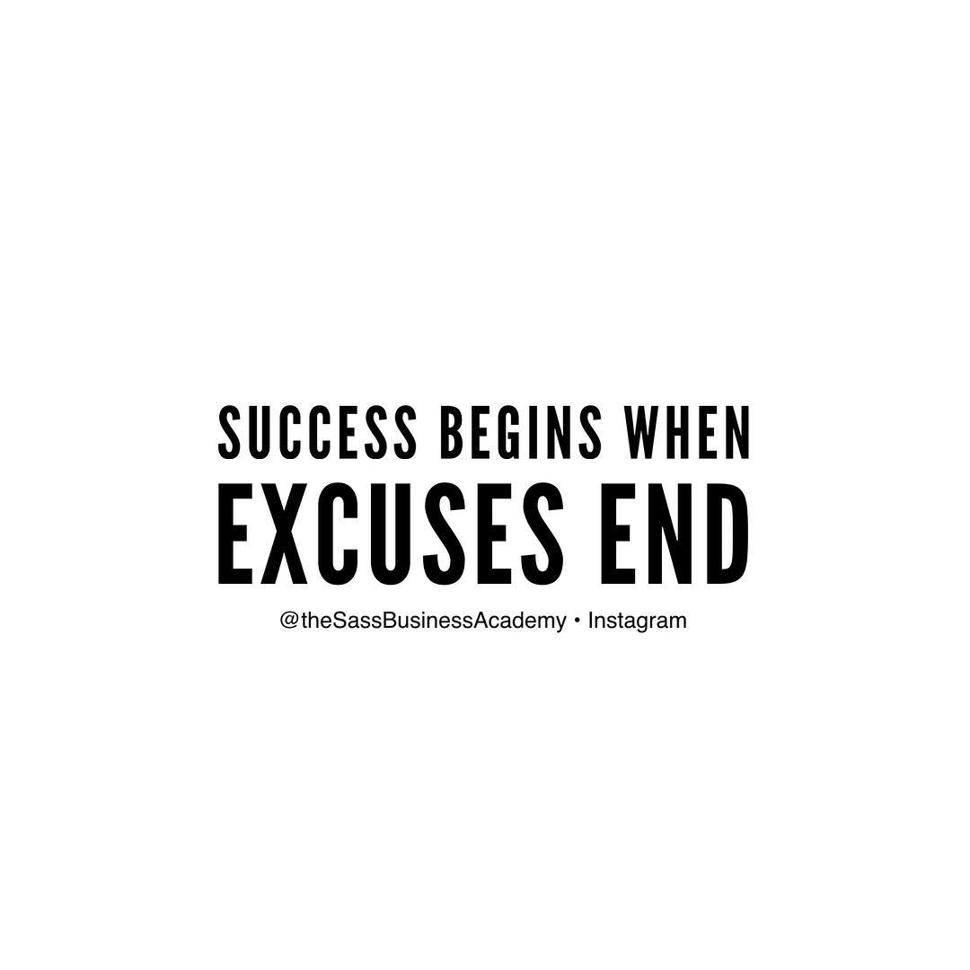 Want to win? Stop making excuses !